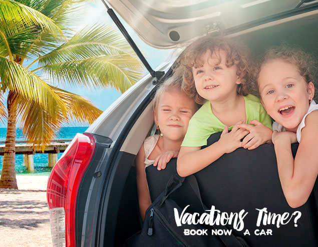 Vacations time? Book now a car
